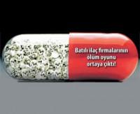 Batılı ilaç şirketlerinin Türkiye'de yaptığı deneylerde ölenlerin sayısı açıklandı.