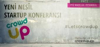 Yeni nesil startup konferansı Crowdup 16 Nisan'da İTÜ Maslak'ta!